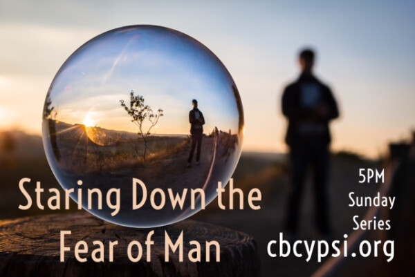 Series: Staring Down the Fear of Man