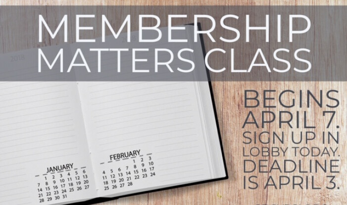 Membership Matters Class - April 7, 2019 - 9:45 AM